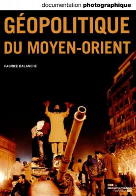 Fabrice Balanche, 2014, «Géopolitique du Moyen-Orient» La documentation photographique, n° 8102, La documentation Française, Paris.