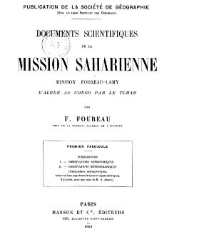 Fig. 3: Documents scientifiques de la Mission Saharienne (mission Foureau-Lamy 1898-1900). Atlas : 16 planches en couleurs contenant l'itinéraire général de la mission entre Ouargla et Bangui à l'échelle de 1/400.000e avec un levé détaillé du cours du Chari aux basses eaux, entre Fort-Lamy et Fort-Archambault, à l'échelle du 1/100.000e / dressé par le capitaine Verlet-Hanus d'après les travaux effectués sur le terrain par F. Fourreau et par les officiers de l'escorte militaire / par F. Foureau. Masson, Paris