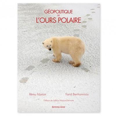 Rémy Marion et Farid Benhammou, Géopolitique de l'ours polaire, Editions Hesse, 2015.